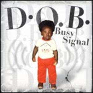 D.O.B. - CD Audio di Busy Signal