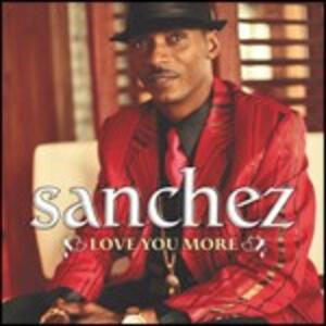 Love You More - CD Audio di Sanchez
