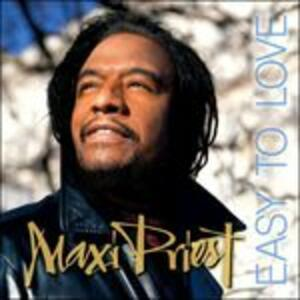 Easy to Love - CD Audio di Maxi Priest