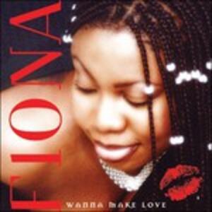 Wanna Make Love - Vinile LP di Fiona