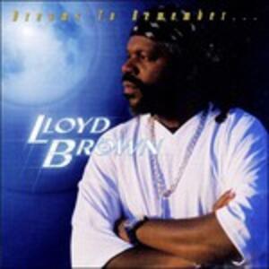 Dreams to Remember - CD Audio di Lloyd Brown