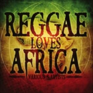 Reggae Loves Africa - CD Audio