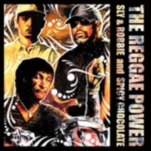 The Reggae Power - CD Audio di Sly & Robbie,Spicy Chocolate