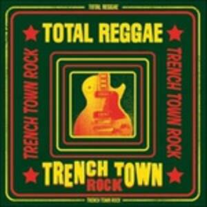 Total Reggae. Trench Town Rock - CD Audio