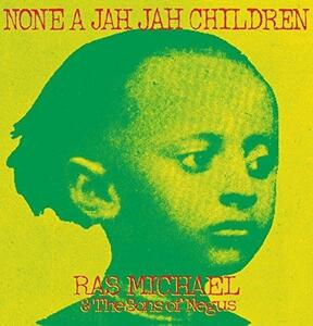 None a Jah Jah Children - CD Audio di Ras Michael,Sons of Negus