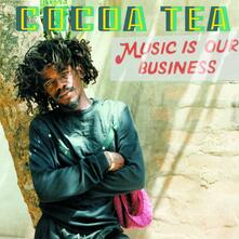 Music Is Our Business - CD Audio di Cocoa Tea