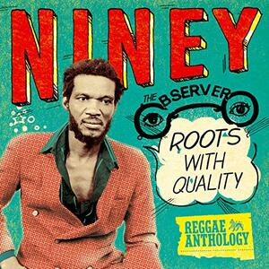 Roots with Quality - CD Audio di Niney the Observer