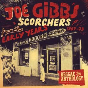 Scorchers from the Early Years - CD Audio di Joe Gibbs