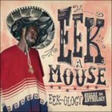 Reggae Anthology. Eek-Ology - Vinile LP di Eek-A-Mouse