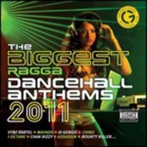 Biggest Ragga Dancehall Anthems 2011 - CD Audio