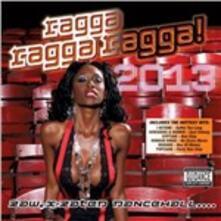 Ragga Ragga Ragga 2013 - CD Audio