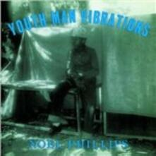 Youth Man Vibrations - Vinile LP di Noel Phillips
