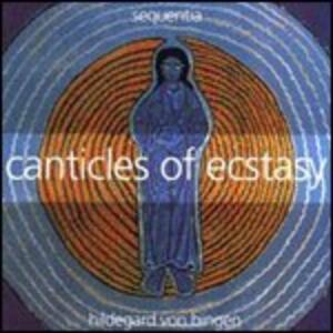 Canticles of Ecstasy - CD Audio di Hildegard von Bingen,Sequentia