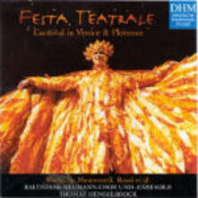 Festa teatrale: Carnevale a Venezia e Firenze - CD Audio di Thomas Hengelbrock,Balthasar Neumann Ensemble