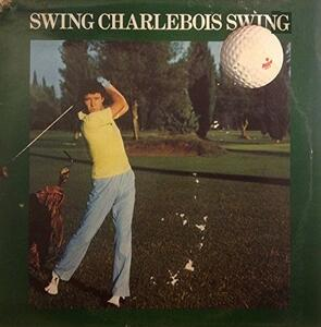 Swing Charlebois Swing - CD Audio di Robert Charlebois