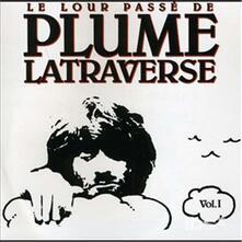 Lourd Passe vol.1 - CD Audio di Plume Latraverse