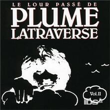 Lourd Passe vol.2 - CD Audio di Plume Latraverse