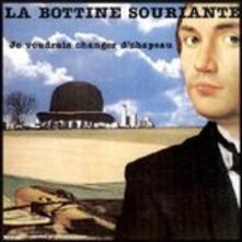 Je voudrais changer d'cha - CD Audio di La Bottine Souriante
