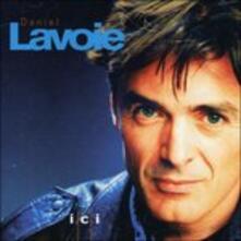 Ici - CD Audio di Daniel Lavoie