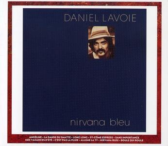 Nirvana Bleu. Vu Sur La me - CD Audio di Daniel Lavoie