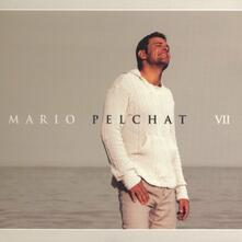 Vii - CD Audio di Mario Pelchat