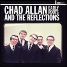 Chad Allan & the Reflections - Vinile LP di Chad Allan