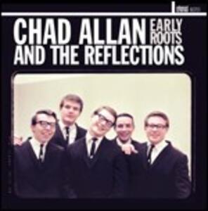 Chad Allan & the Reflections - CD Audio di Chad Allan,Reflections