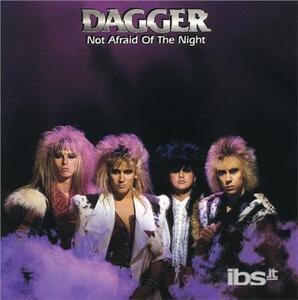 Not Afraid of the Night - CD Audio di Dagger