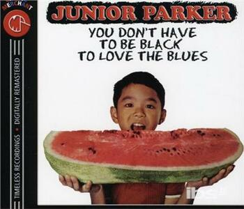 You Don't Have to be - CD Audio di Junior Parker