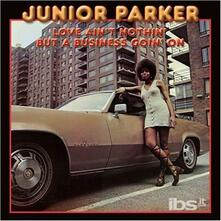 Love Ain't Nothing But - CD Audio di Junior Parker