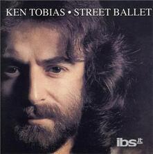 Street Ballet - CD Audio di Ken Tobias