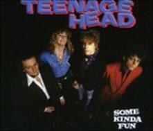 Some Kinda Fun - CD Audio di Teenage Head