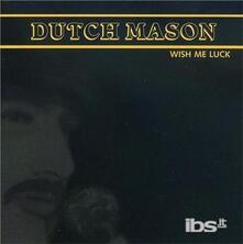 Wish Me Luck - CD Audio di Dutch Mason