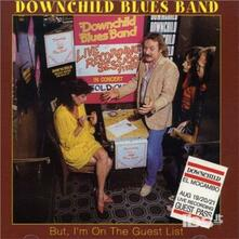 But I'm on the Guest List - CD Audio di Downchild Blues Band