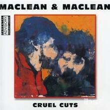 Cruel Cuts - CD Audio di Maclean and Maclean