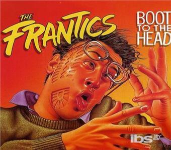 Boot to the Head - CD Audio di Frantics