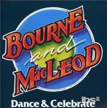 Dance and Celebrate - CD Audio di Bill Bourne,Alan MacLeod