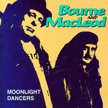 Moonlight Dancers - CD Audio di Bill Bourne,Alan MacLeod