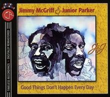 Good Things Don't Happen Every Day - CD Audio di Junior Parker,Jimmy McGriff