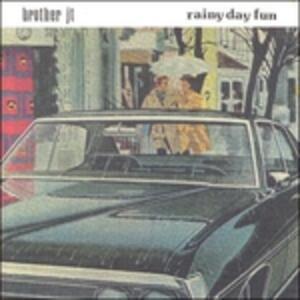 Rainy Day Fun - CD Audio di Brother JT