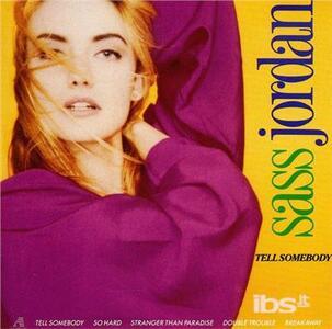 Tell Somebody - CD Audio di Sass Jordan