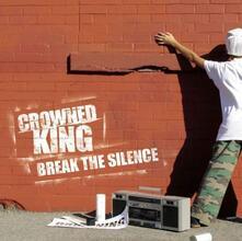 Break the Silence - CD Audio di Crowned King
