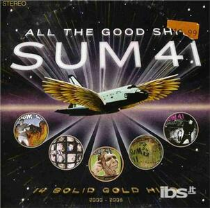 All The Good Shit - CD Audio di Sum 41