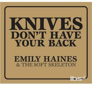 Knives Don't Have Your - CD Audio di Emily Haines
