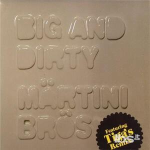 Big & Dirty - Vinile LP di Martini Bros
