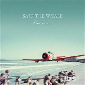 Hawaiii - CD Audio di Said the Whale