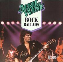 Rock Ballads - CD Audio di April Wine