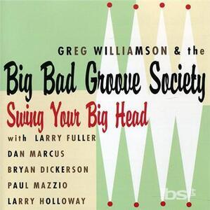 Swing Your Big Head - CD Audio di Greg Williamson
