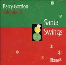 Santa Swings. Solo Piano - CD Audio di Barry Gordon