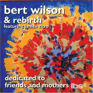 Dedicated to Friends - CD Audio di Bert Wilson